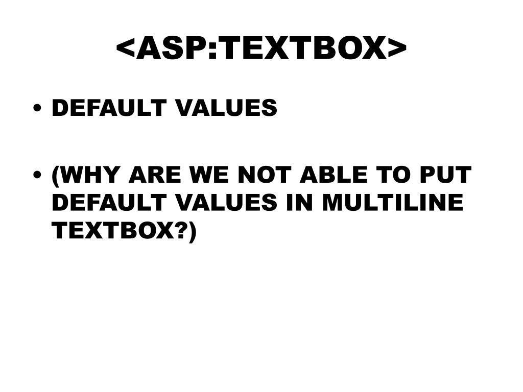 <ASP:TEXTBOX>