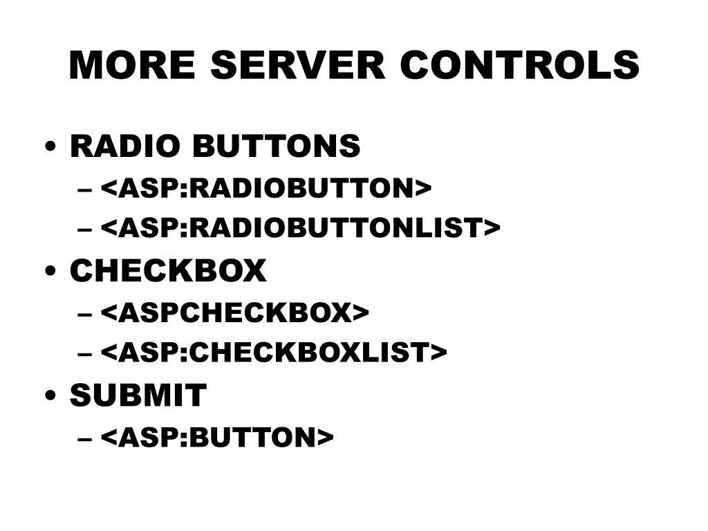MORE SERVER CONTROLS