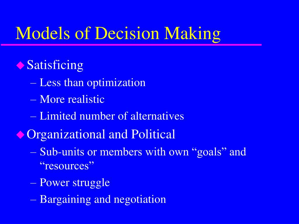 models of decision making essay Organizational decision making is a process that transpires particularly if value creation for the stakeholders is part of the problem solving solution.