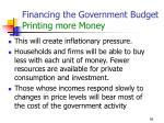 financing the government budget printing more money