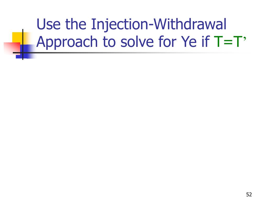 Use the Injection-Withdrawal Approach to solve for Ye if