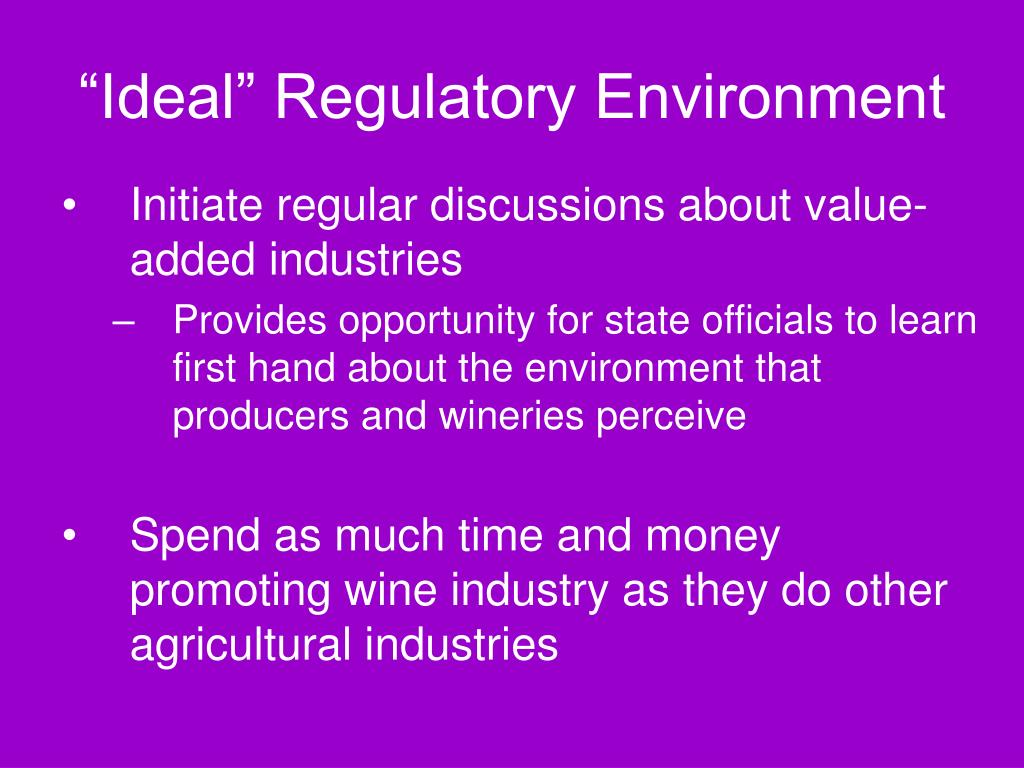 """Ideal"" Regulatory Environment"