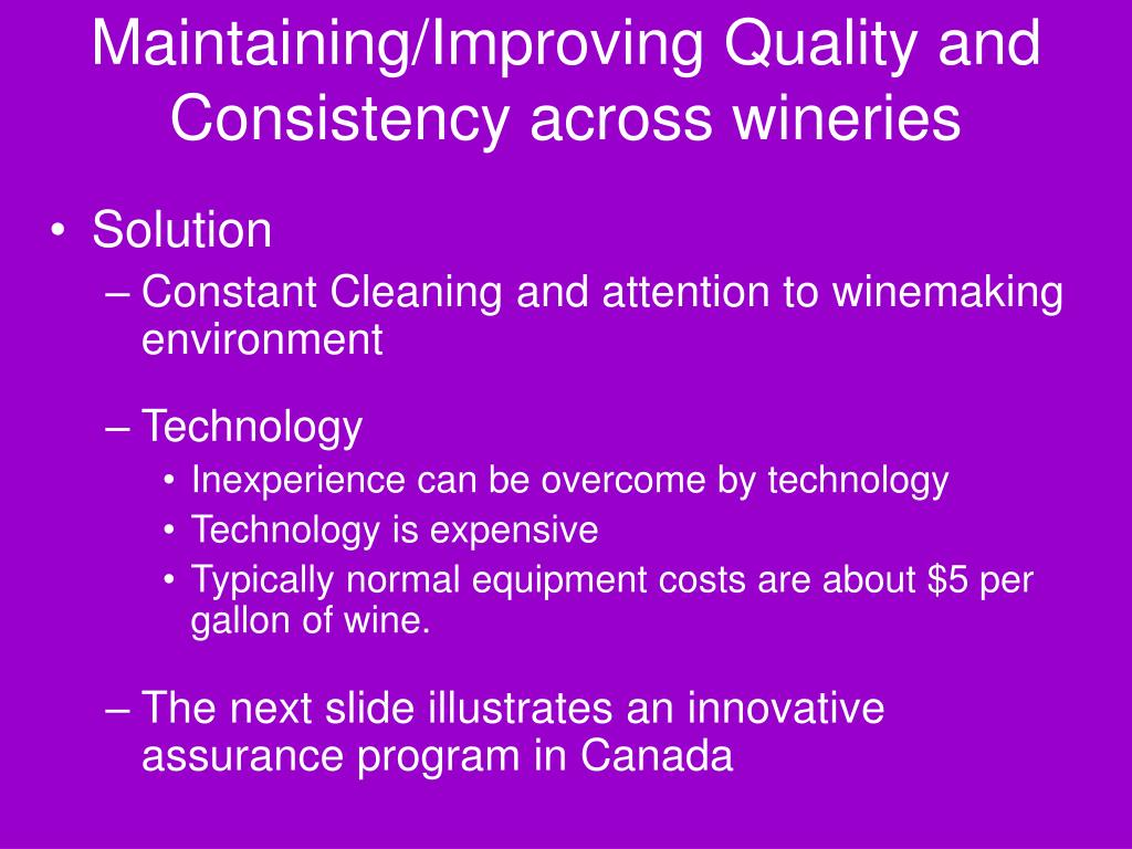 Maintaining/Improving Quality and Consistency across wineries