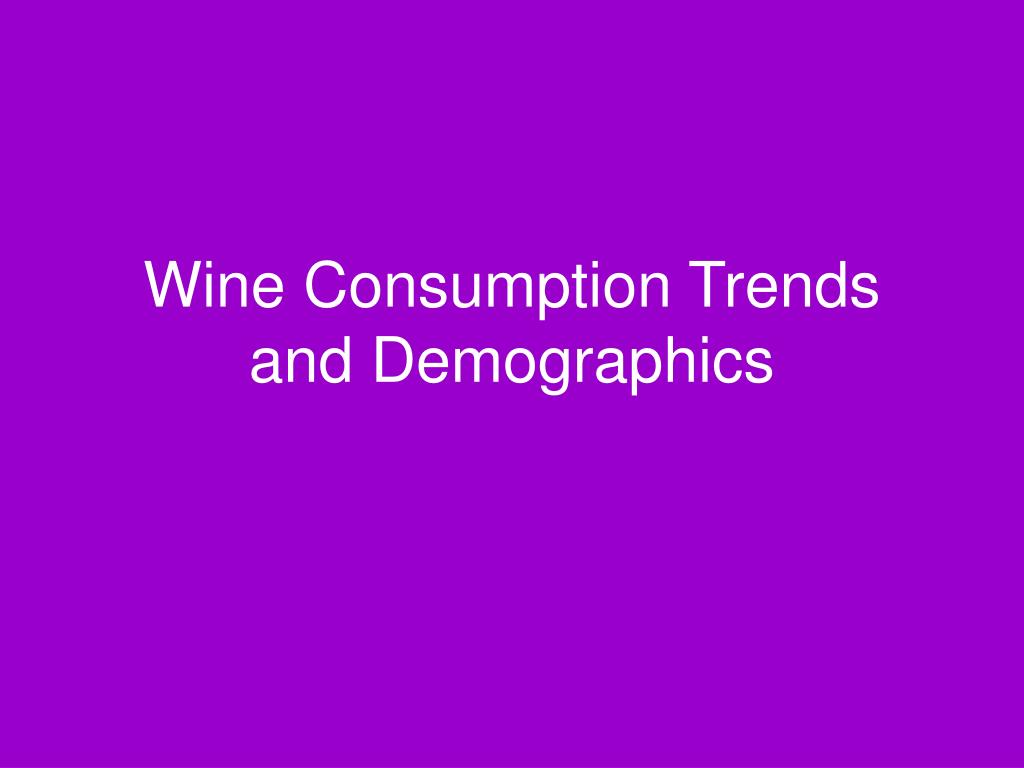 Wine Consumption Trends and Demographics