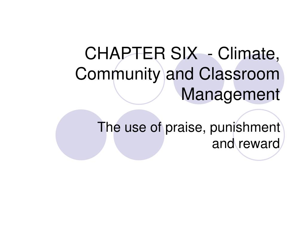 CHAPTER SIX  - Climate, Community and Classroom Management