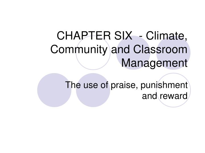 Chapter six climate community and classroom management