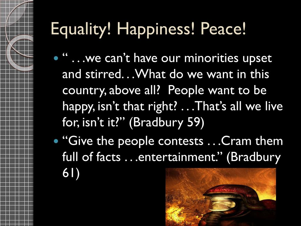 Equality! Happiness! Peace!