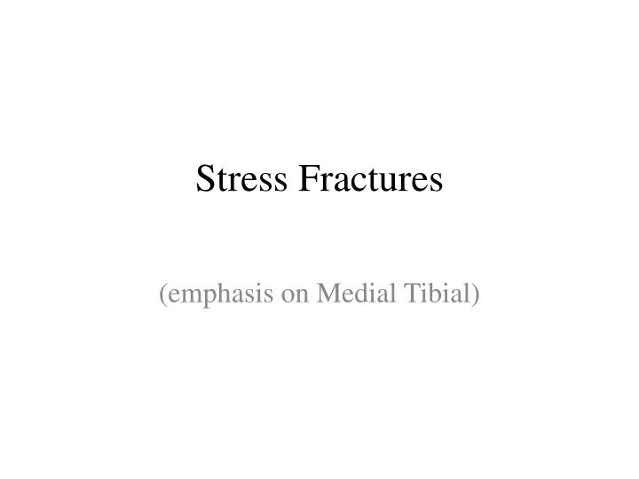 Stress fractures l.jpg
