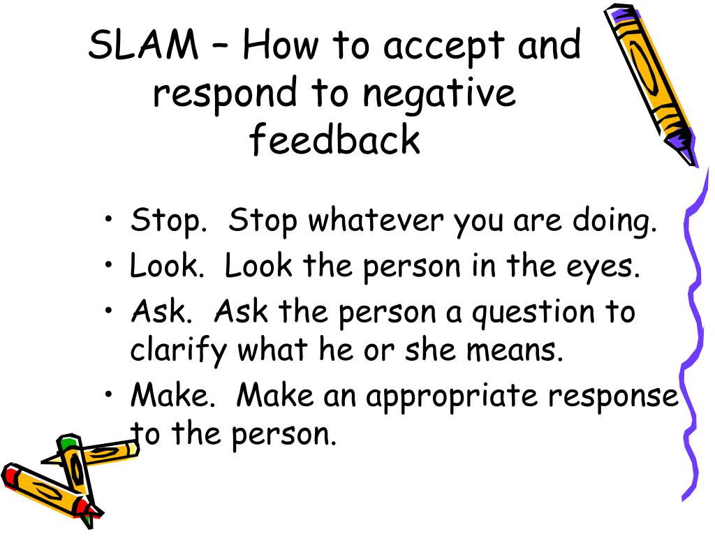SLAM – How to accept and respond to negative feedback