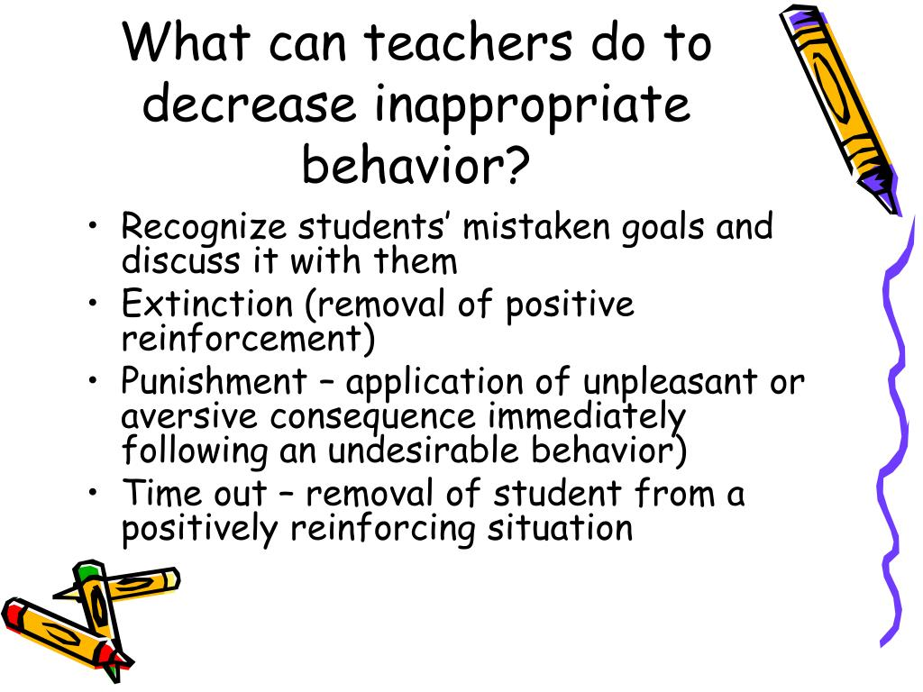 What can teachers do to decrease inappropriate behavior?