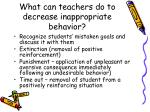 what can teachers do to decrease inappropriate behavior
