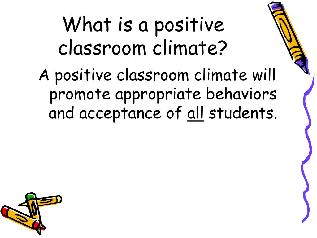 What is a positive classroom climate?