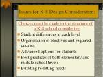 issues for k 8 design consideration