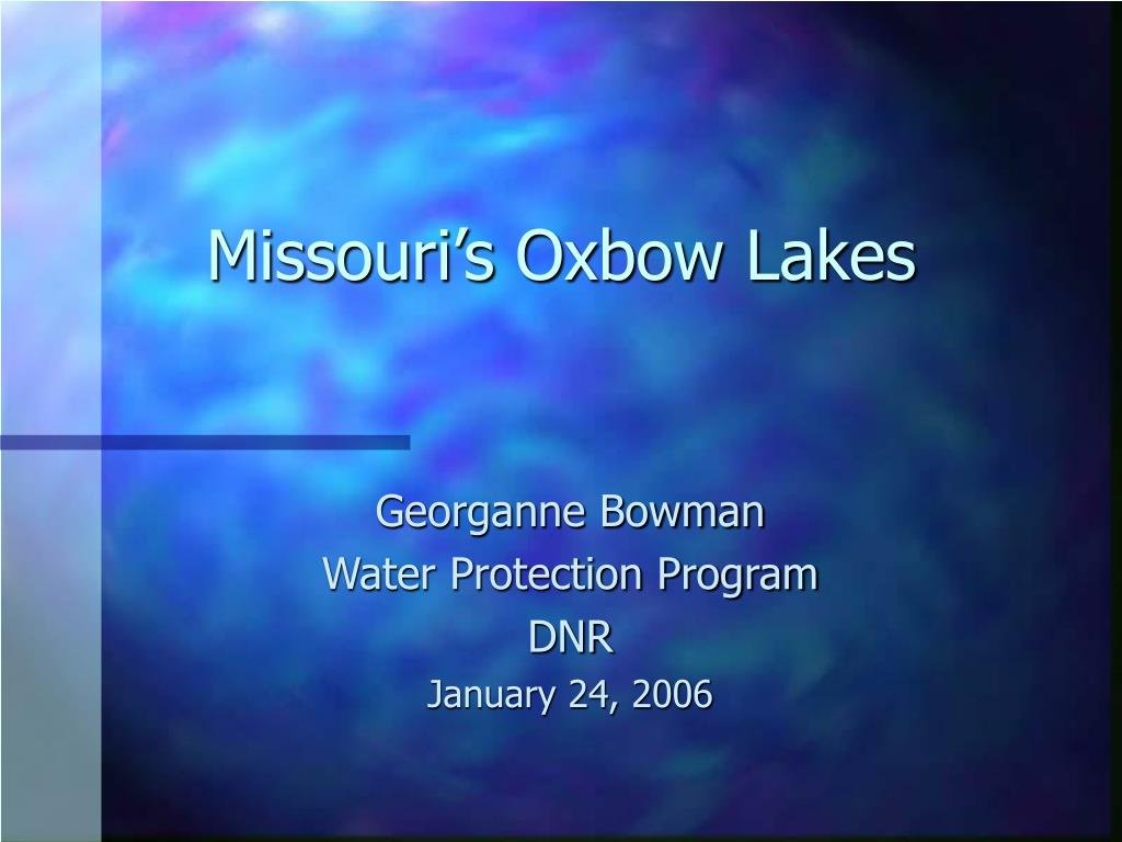 Missouri's Oxbow Lakes