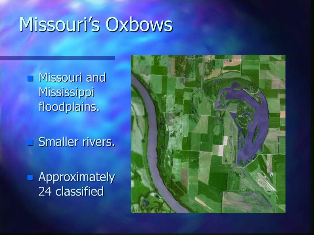 Missouri and Mississippi  floodplains.