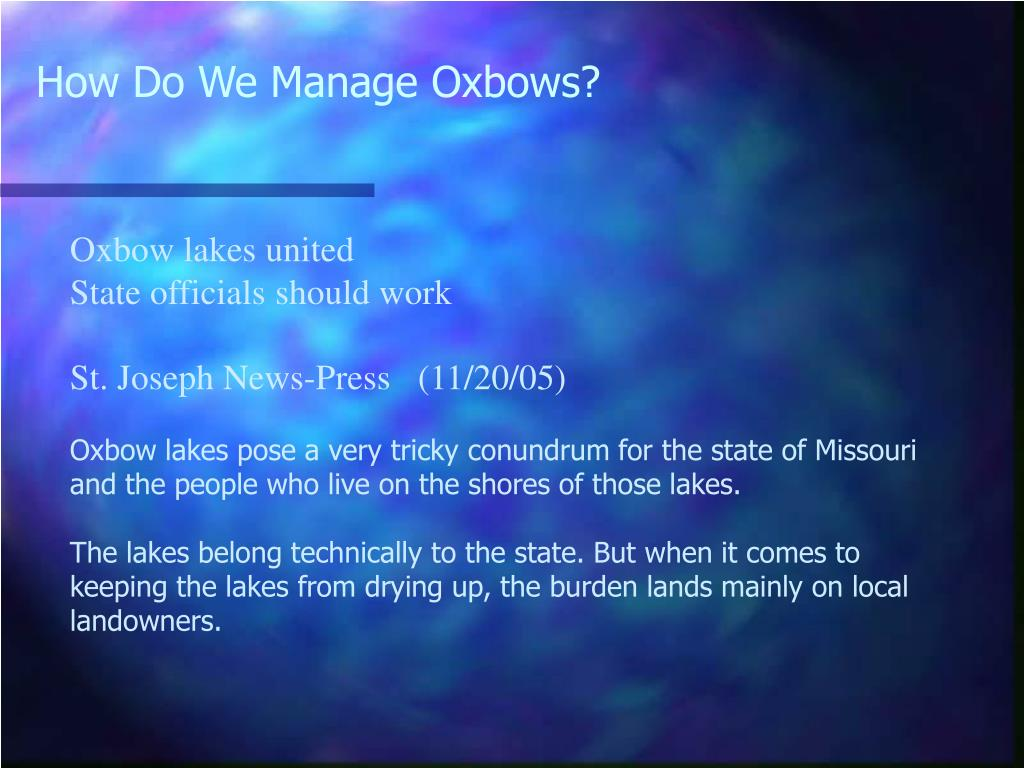 How Do We Manage Oxbows?