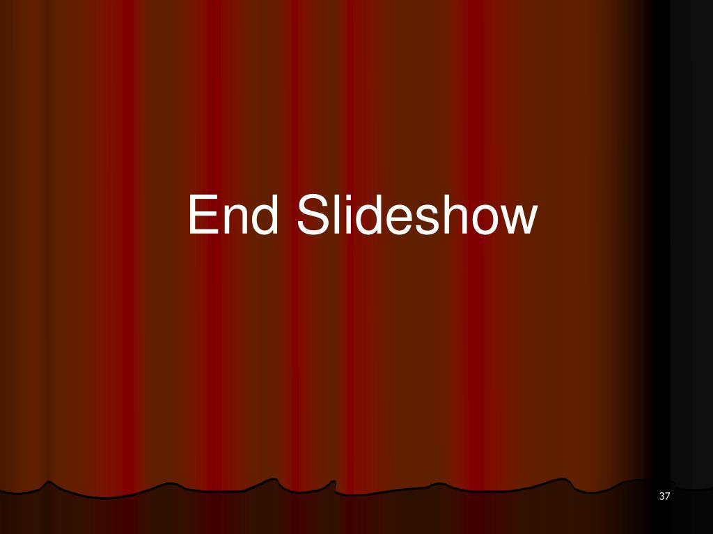 End Slideshow