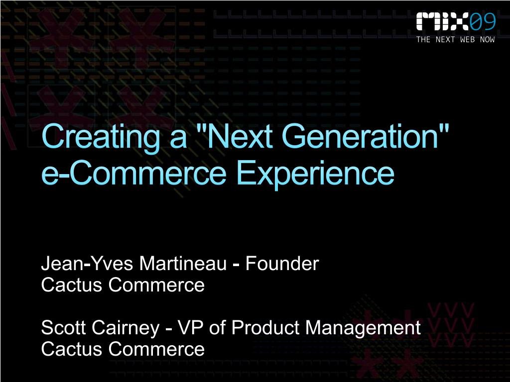 "Creating a ""Next Generation"" e-Commerce Experience"