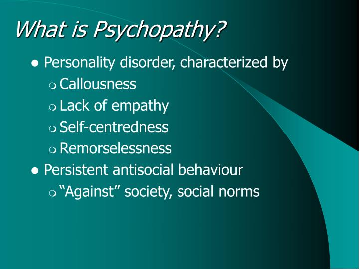 What is psychopathy