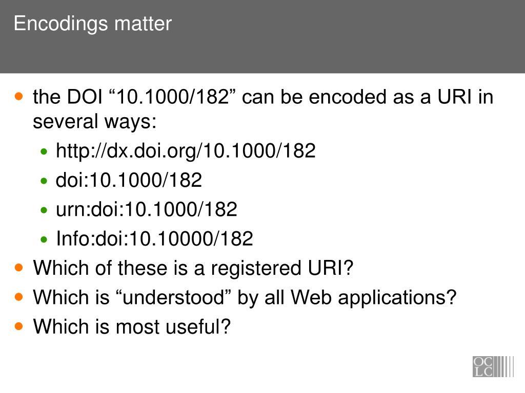 Encodings matter
