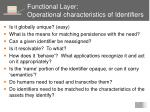 functional layer operational characteristics of identifiers