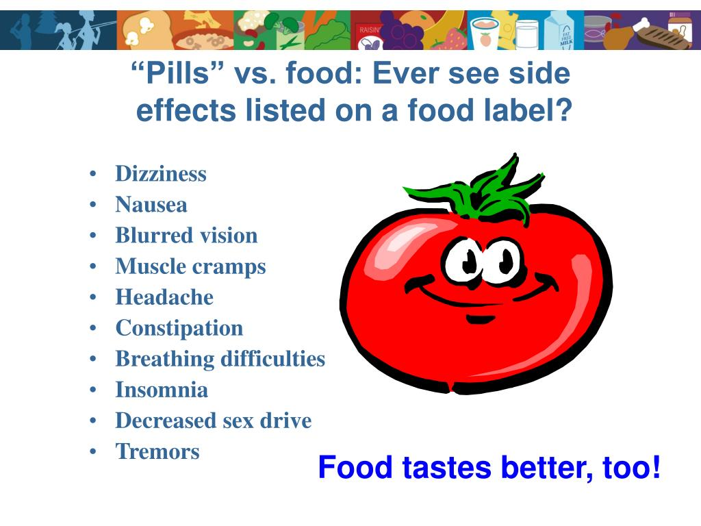 """""""Pills"""" vs. food: Ever see side"""