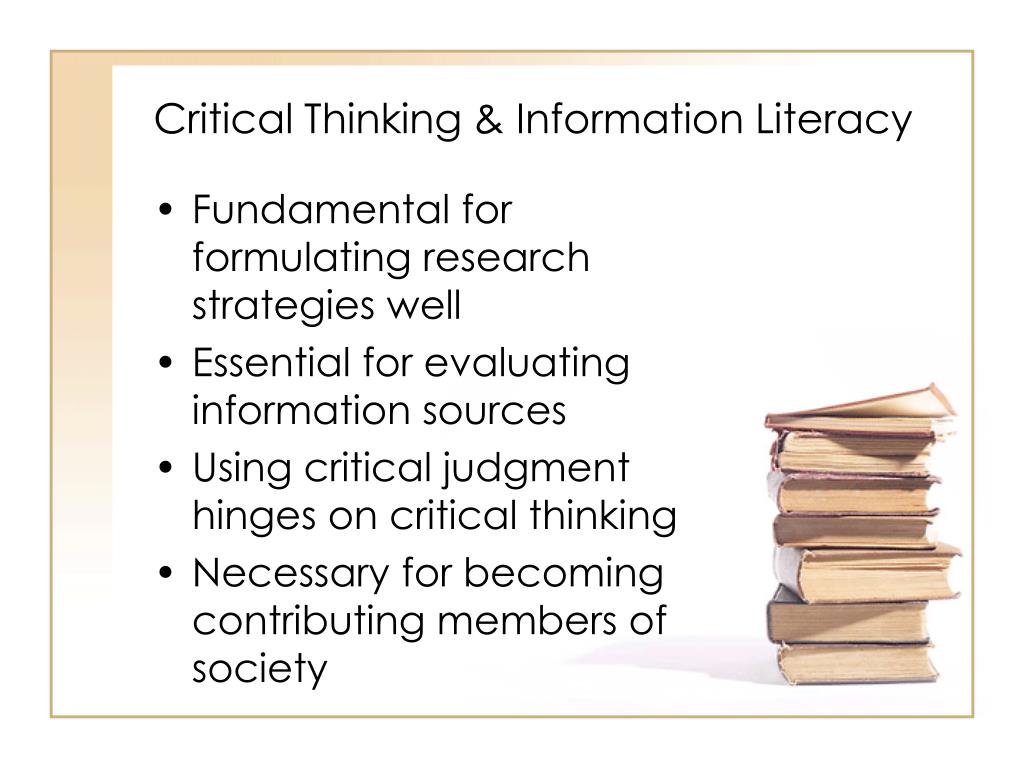 Critical Thinking & Information Literacy