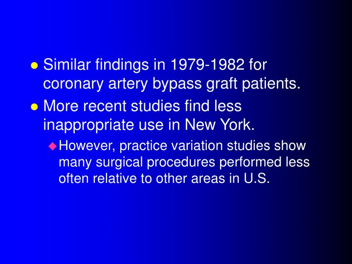 Similar findings in 1979-1982 for coronary artery bypass graft patients.