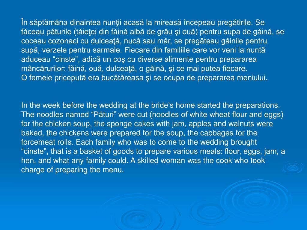 În săptămăna dinaintea nunţii acasă la mireasă începeau pregătirile. Se făceau păturile