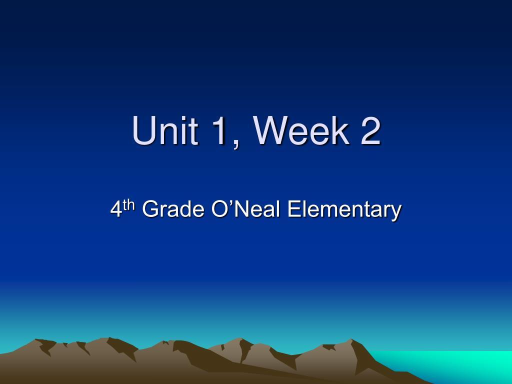 Unit 1, Week 2