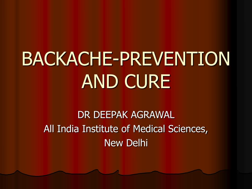 BACKACHE-PREVENTION AND CURE