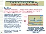 a tool for strategic planning technology roadmaps trm