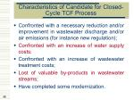 characteristics of candidate for closed cycle tcf process