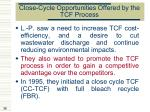 close cycle opportunities offered by the tcf process