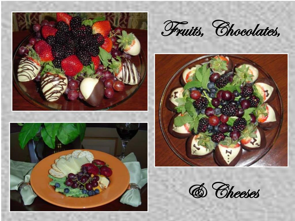 Fruits, Chocolates,