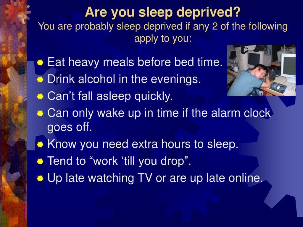 Are you sleep deprived?
