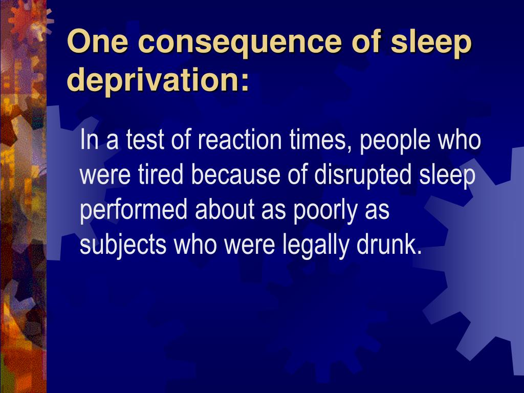 One consequence of sleep deprivation: