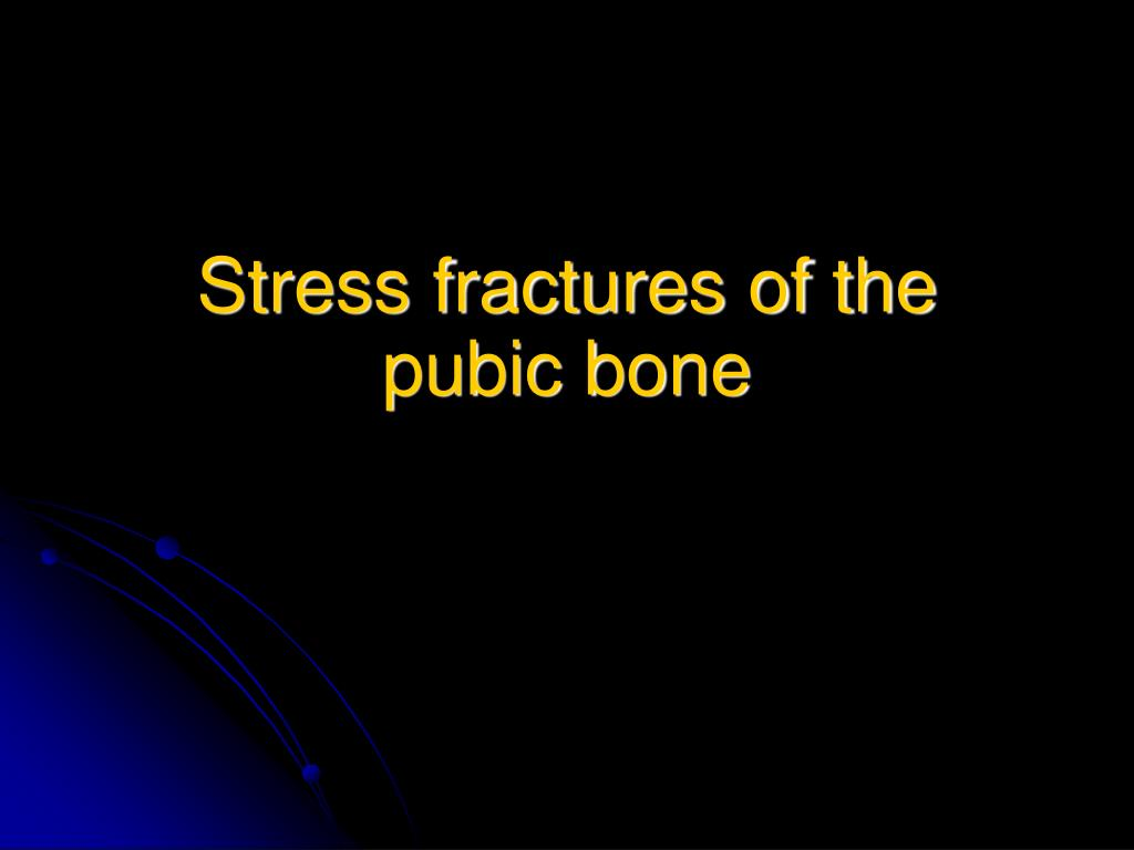 Stress fractures of the