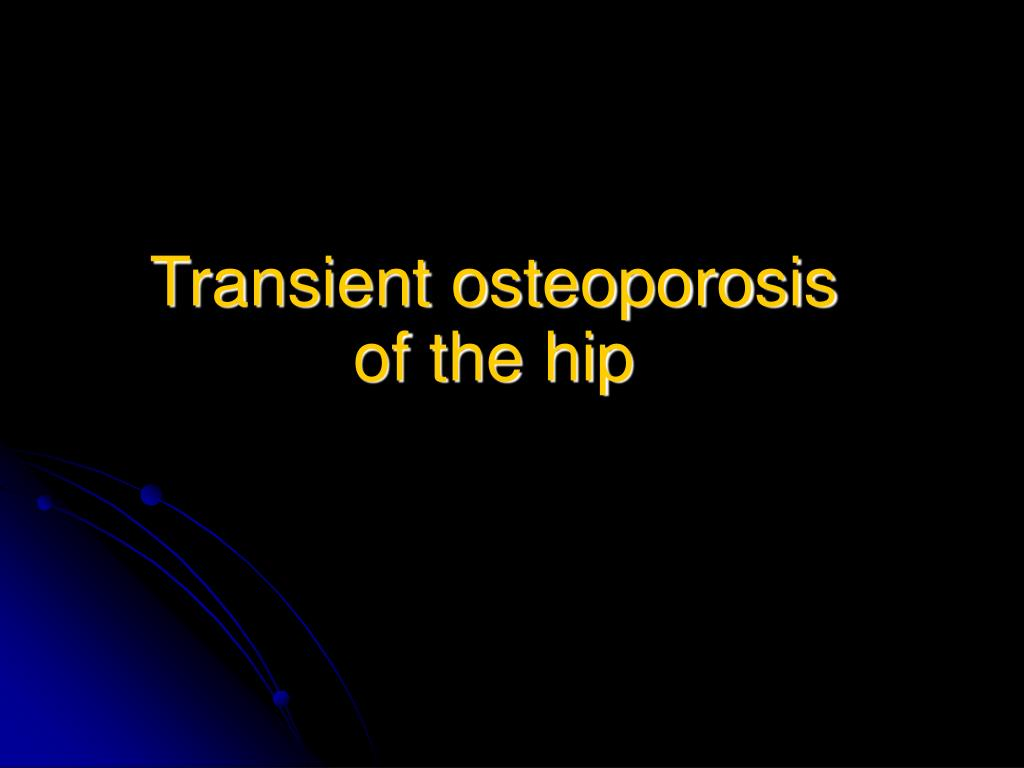 Transient osteoporosis