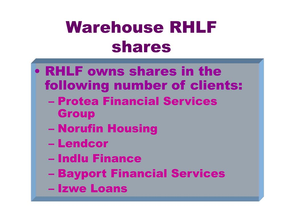 Warehouse RHLF shares