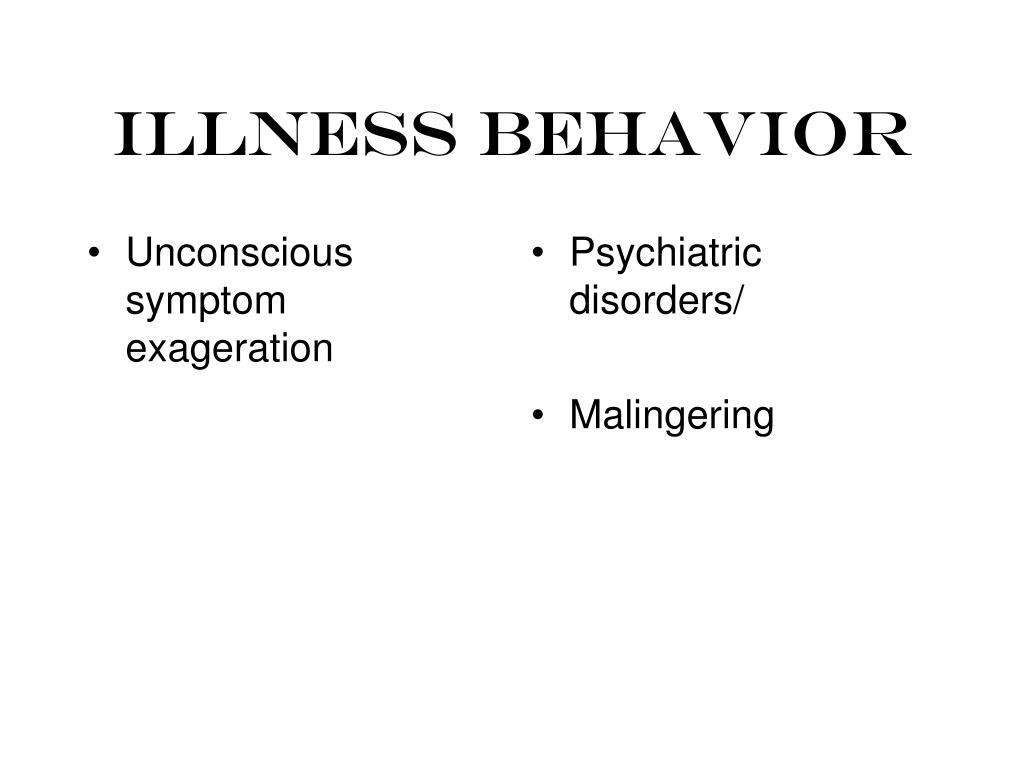 Unconscious symptom exageration