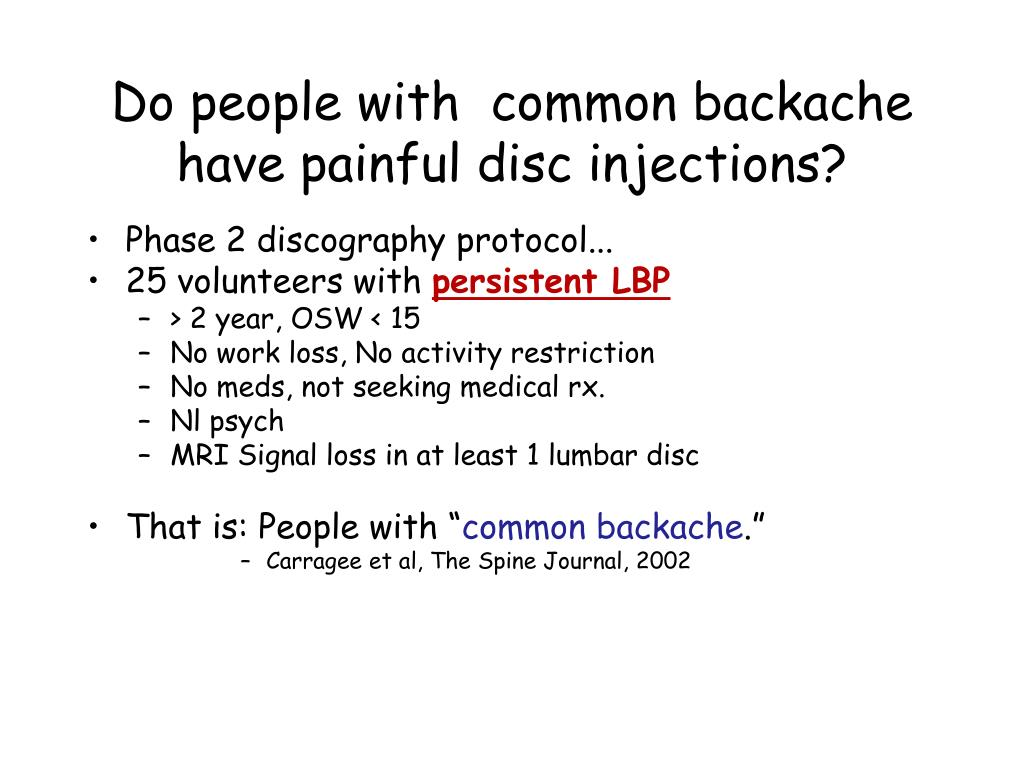 Do people with  common backache have painful disc injections?