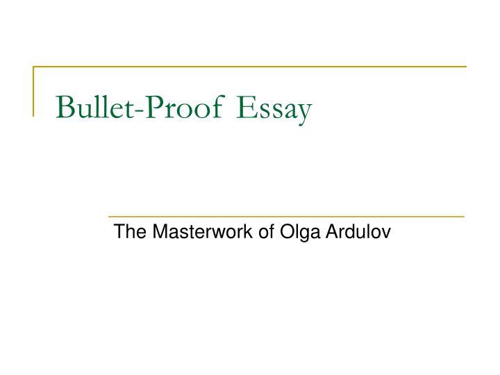 bulletproof essay