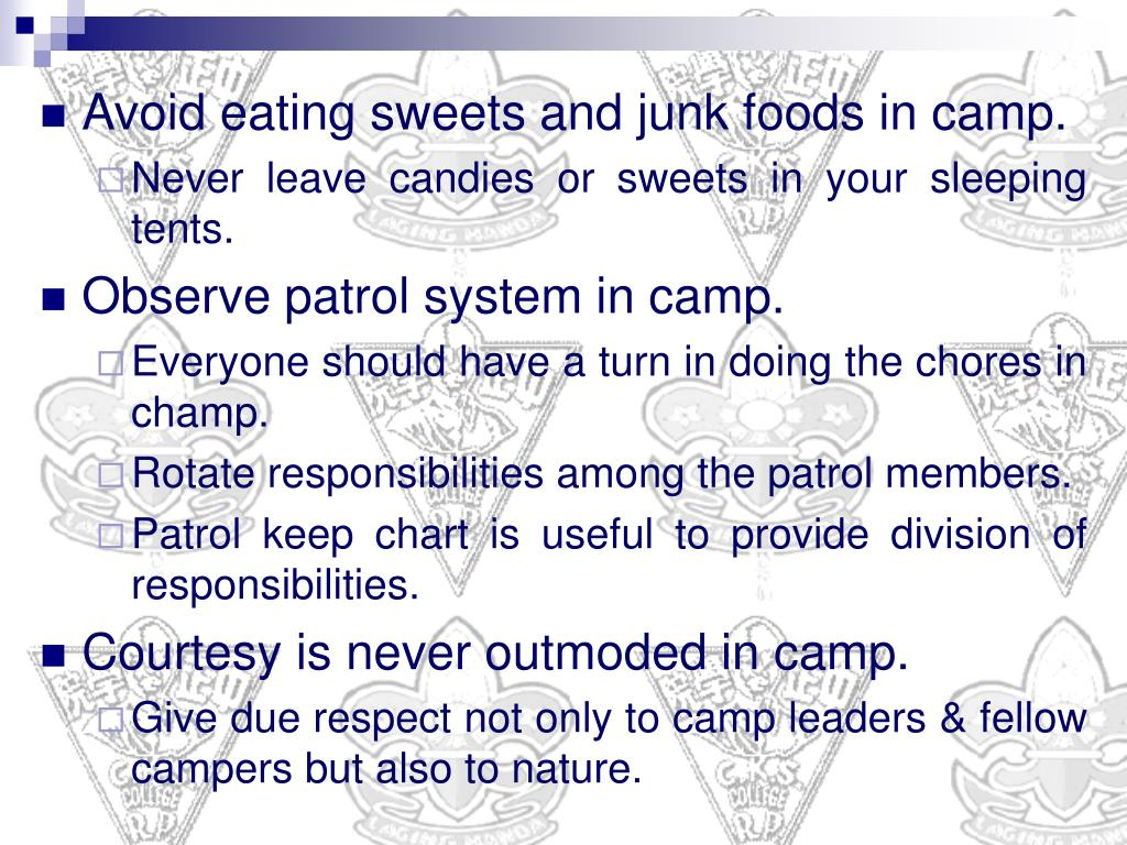 Avoid eating sweets and junk foods in camp.