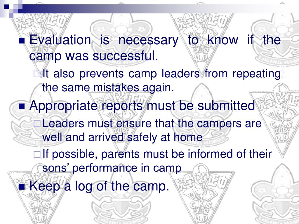 Evaluation is necessary to know if the camp was successful.
