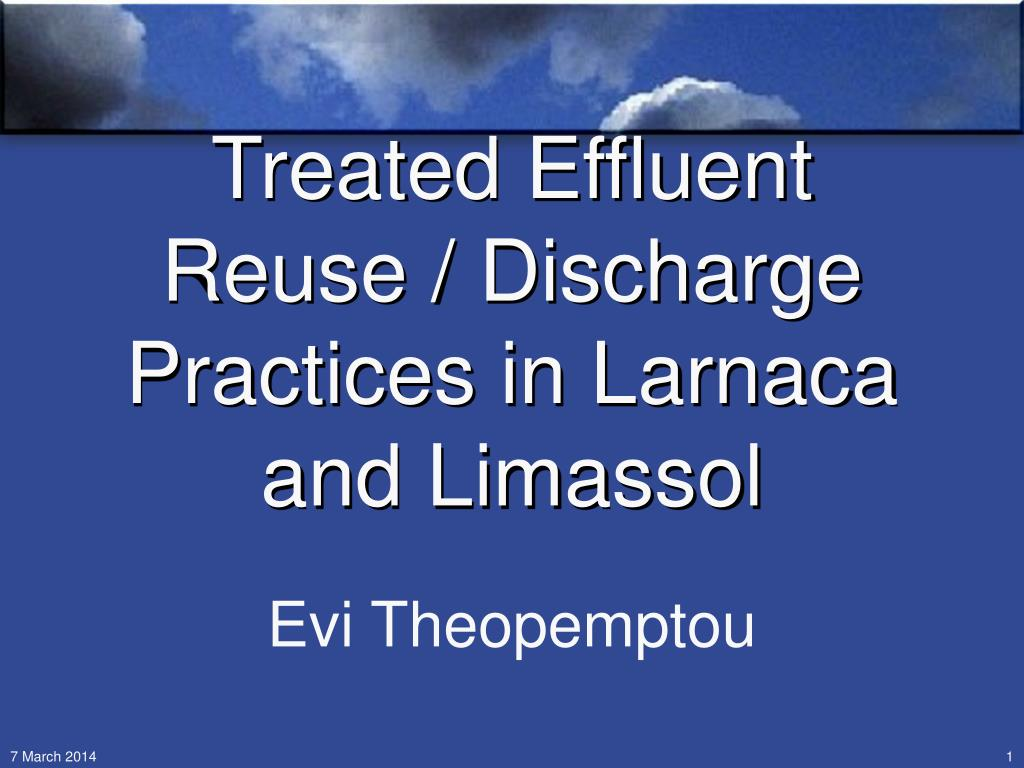Treated Effluent Reuse / Discharge Practices in Larnaca and Limassol