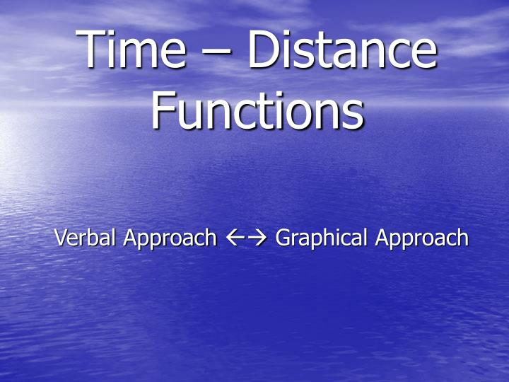 Time distance functions