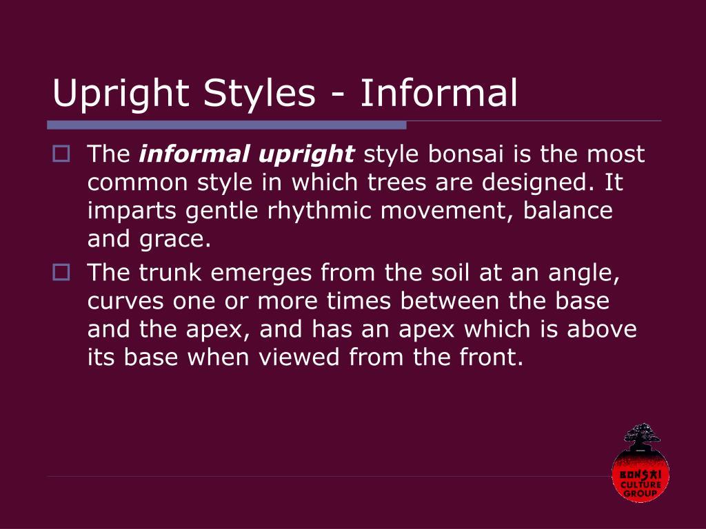 Upright Styles - Informal
