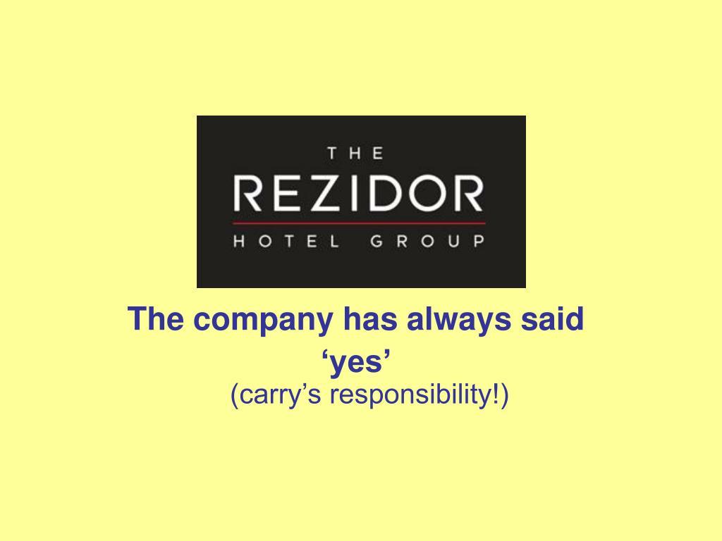The company has always said