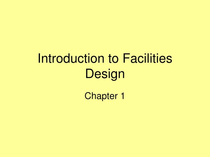 Introduction to facilities design l.jpg